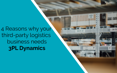 4 Reasons why your third-party logistics business needs 3PL Dynamics