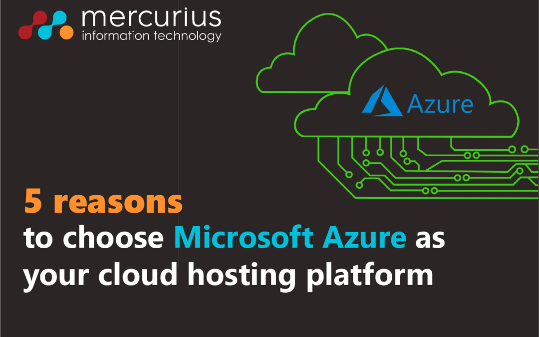 5 Reasons To Choose Microsoft Azure As Your Cloud Hosting Platform