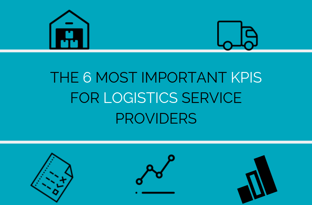GUEST BLOG: The 6 most important KPIs for logistics service providers