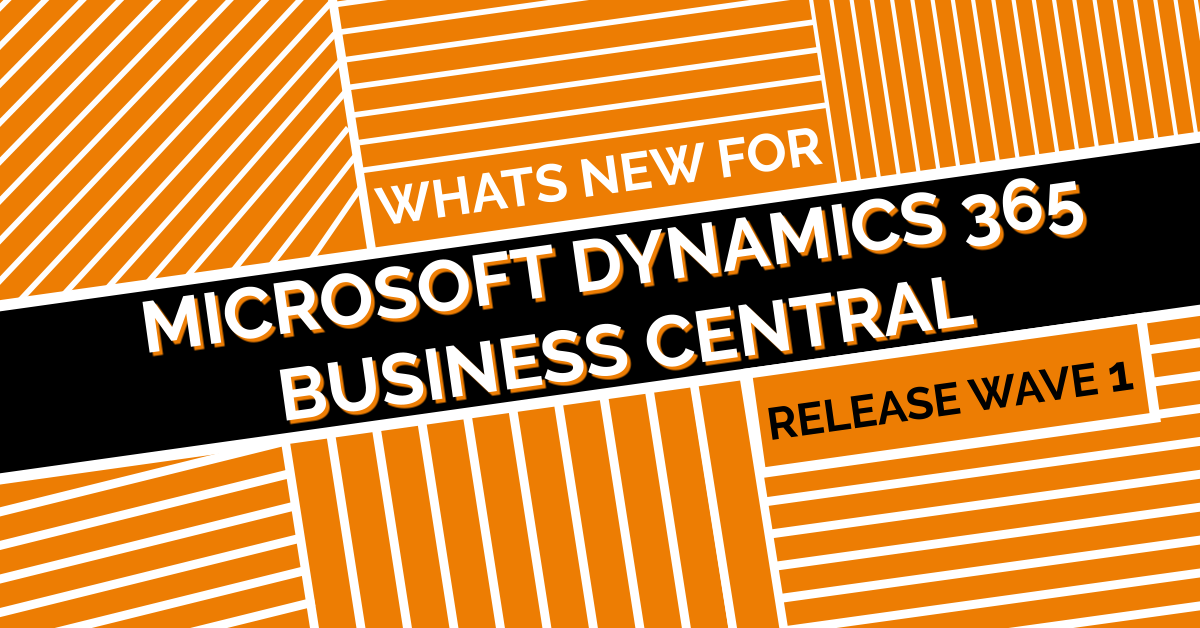 What's new for Microsoft Dynamics 365 Business Central in 2020 Release Wave 1?