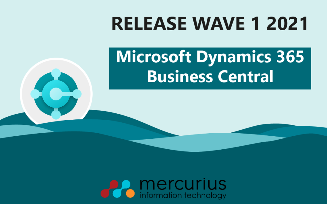 What is new for Dynamics 365 Business Central in Release Wave 1 – 2021