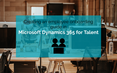 How to: Engage employees from day one through a seamless onboarding experience with Microsoft Dynamics 365 for Talent