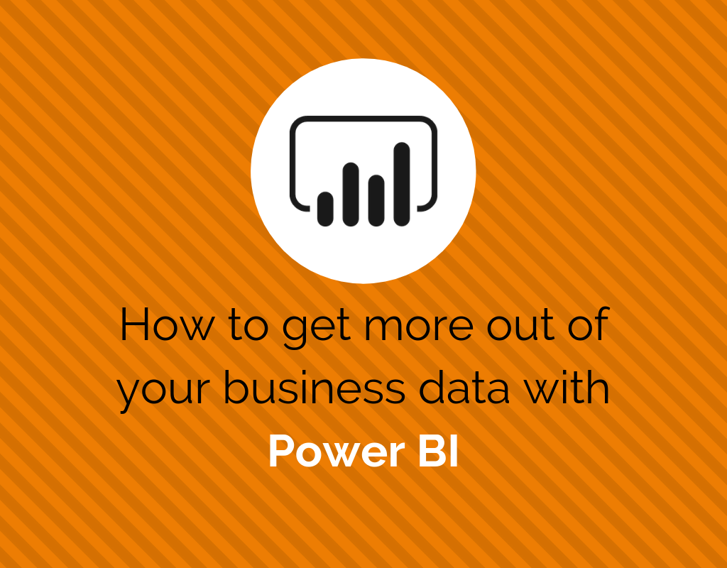 Get more out of your business data with Microsoft Power BI