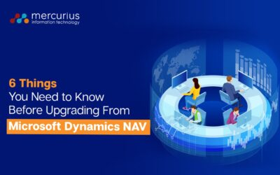 6 Things You Need to Know Before Upgrading from Microsoft Dynamics NAV