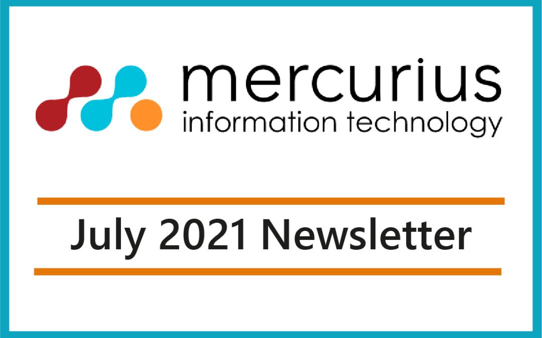 Mercurius IT – July 2021 Newsletter