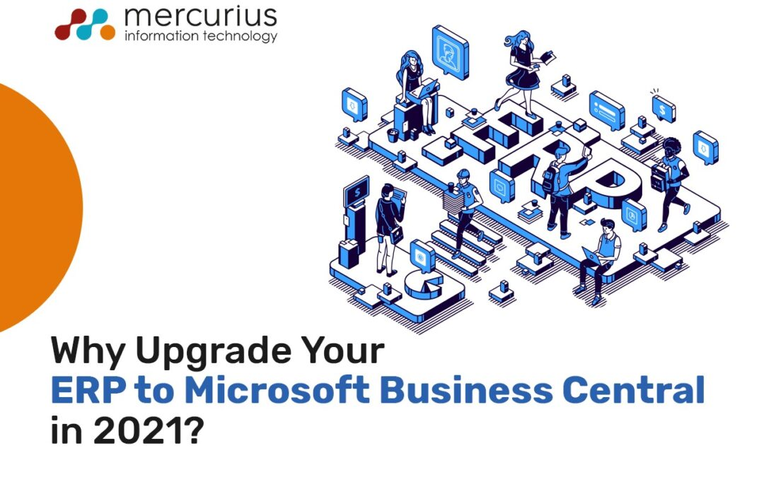 Why Upgrade Your ERP to Microsoft Business Central in 2021?